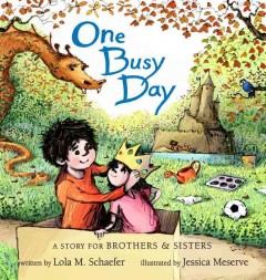One busy day - written by Lola M.  Schaefer ; illustrated by Jessica Meserve.