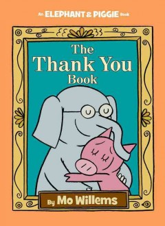 The thank you book /  by Mo Willems. - by Mo Willems.