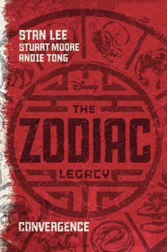 The Zodiac legacy.  written by Stan Lee and Stuart Moore ; art by Andie Tong. - written by Stan Lee and Stuart Moore ; art by Andie Tong.