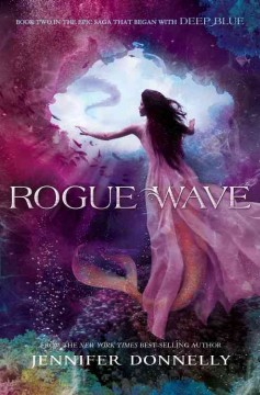 Rogue wave /  Jennifer Donnelly. - Jennifer Donnelly.