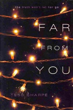 Far from you - Tess Sharpe.