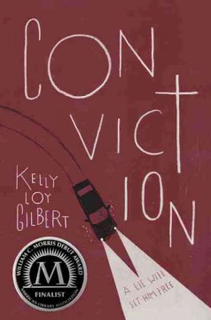 Conviction /  Kelly Loy Gilbert. - Kelly Loy Gilbert.