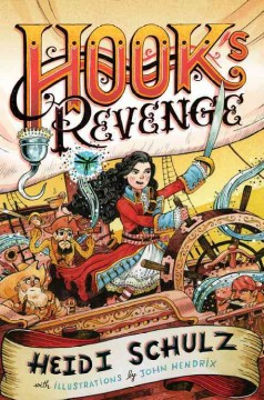 Hook's revenge - by Heidi Schulz ; illustrations by John Hendrix.