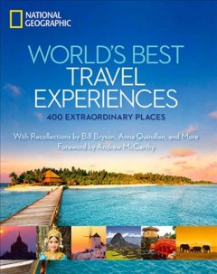 World's best travel experiences  : 400 extraordinary places / foreword by Andrew McCarthy. - foreword by Andrew McCarthy.
