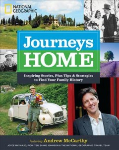 Journeys Home : Inspiring Stories, Plus Tips and Strategies to Find Your Family History