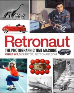 Retronaut : The Photographic Time Machine