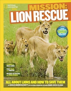 Lion rescue : all about lions and how to save them