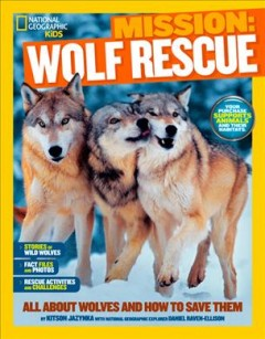 Wolf rescue : all about wolves and how to save them