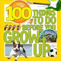 100 things to do before you grow up - by Lisa Gerry.