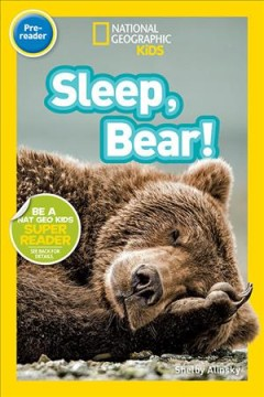 Sleep, bear! /  Shelby Alinsky. - Shelby Alinsky.