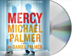 Mercy /  Michael Palmer and Daniel Palmer.