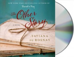 The other story Tatiana de Rosnay.