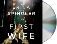 The first wife /  Erica Spindler. - Erica Spindler.