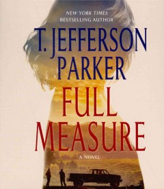 Full measure : a novel - T. Jefferson Parker.
