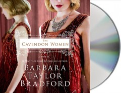 The Cavendon women : a novel / Barbara Taylor Bradford. - Barbara Taylor Bradford.