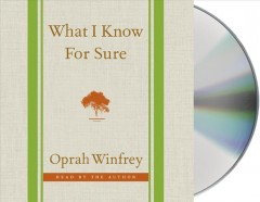 What I know for sure - Opra Winfrey.