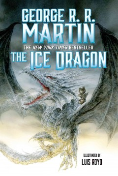 The ice dragon. George R. R Martin.