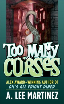 Too many curses. A. Lee Martinez.