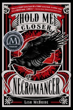 Hold me closer, necromancer : Necromancer Series, Book 1. Lish McBride.