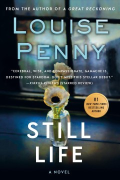 Still life : Chief Inspector Armand Gamache Series, Book 1. Louise Penny.