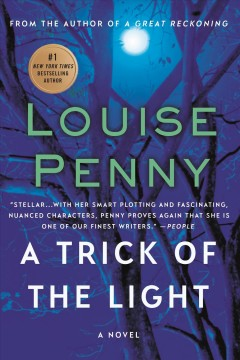 A trick of the light : Chief Inspector Armand Gamache Series, Book 7. Louise Penny.