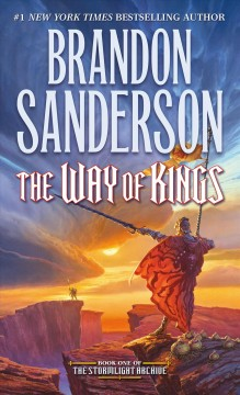 The way of kings : The Stormlight Archive Series, Book 1. Brandon Sanderson.