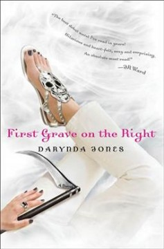 First grave on the right : Charley Davidson Series, Book 1. Darynda Jones.