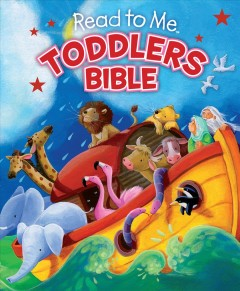 Read to me toddlers bible  text by Charlotte Thoroe ; illustrated by Gill Guile. - text by Charlotte Thoroe ; illustrated by Gill Guile.