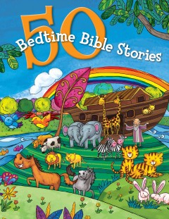 50 bedtime Bible stories /  written by J. Emmerson. - written by J. Emmerson.