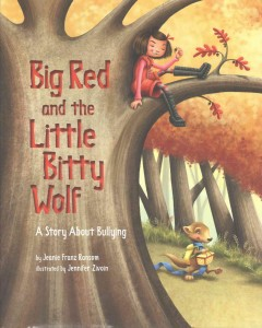 Big Red and the Little Bitty Wolf : A Story About Bullying