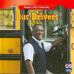 Bus drivers /  by Jacqueline Laks Gorman. - by Jacqueline Laks Gorman.