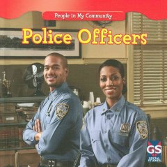 Police officers /  by Jacqueline Laks Gorman ; photographs by Gregg Andersen. - by Jacqueline Laks Gorman ; photographs by Gregg Andersen.