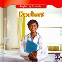 Doctors /  by Jacqueline Laks Gorman. - by Jacqueline Laks Gorman.