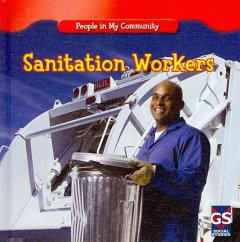 Sanitation workers /  by JoAnn Early Macken. - by JoAnn Early Macken.