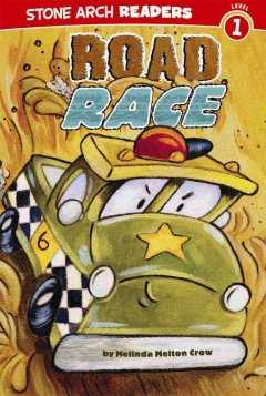 Road race - written by Melinda Melton Crow ; illustrated by Ronnie Rooney.