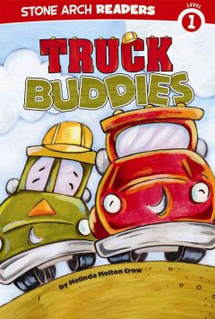 Truck buddies - written by Melinda Melton Crow ; illustrated by Ronnie Rooney.
