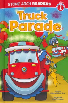 Truck parade - written by Melinda Melton Crow ; illustrated by Chad Thompson.