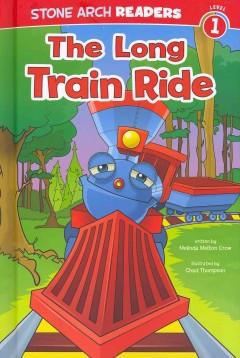 The long train ride - written by Melinda Melton Crow ; illustrated by Chad Thompson.