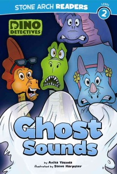 Ghost sounds - by Anita Yasuda ; illustrated by Steve Harpster.