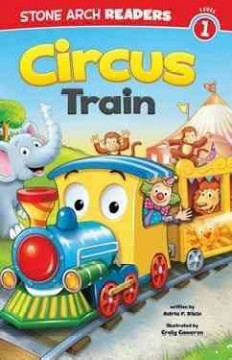 Circus Train - written by Adria Klein ; illustrated by Craig Cameron.