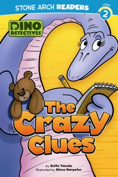 The crazy clues - by Anita Yasuda ; illustrated by Steve Harpster.