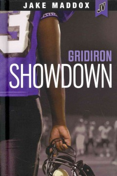 Gridiron showdown /  by Jake Maddox ; text by Eric Stevens. - by Jake Maddox ; text by Eric Stevens.