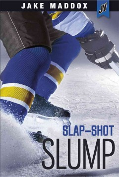 Slap-shot slump /  by Jake Maddox ; text by Brandon Terrell. - by Jake Maddox ; text by Brandon Terrell.