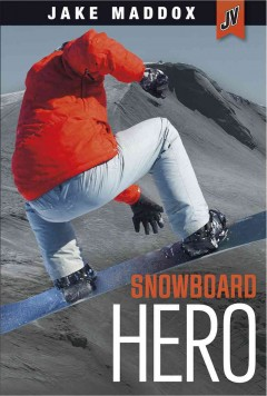 Snowboard hero /  by Jake Maddox ; text by Brandon Terrell. - by Jake Maddox ; text by Brandon Terrell.