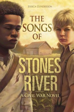 The songs of Stones River : a Civil War novel / by Jessica Gunderson ; cover illustration by Anthony J. Foti. - by Jessica Gunderson ; cover illustration by Anthony J. Foti.