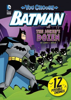 The Joker's dozen /  written by Laurie S. Sutton ; illustrated by Ethen Beavers. - written by Laurie S. Sutton ; illustrated by Ethen Beavers.