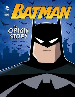 Batman : an origin story / written by John Sazaklis ; illustrated by Luciano Vecchio. - written by John Sazaklis ; illustrated by Luciano Vecchio.