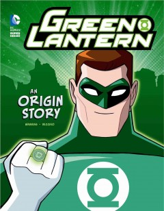Green Lantern : an origin story / written by Matthew K. Manning ; illustrated by Luciano Vecchio. - written by Matthew K. Manning ; illustrated by Luciano Vecchio.