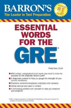 Essential words for the GRE /  Philip Geer, Ed.M. - Philip Geer, Ed.M.
