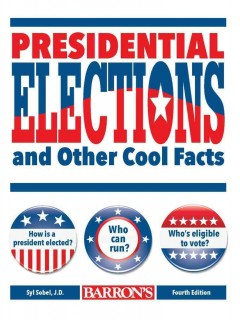 Presidential elections and other cool facts /  Syl Sobel, J.D. - Syl Sobel, J.D.